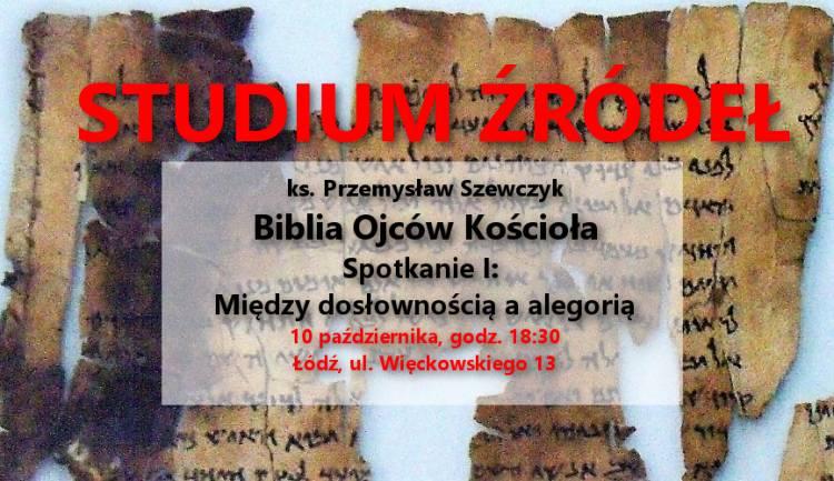 Studium źródeł: ks. Przemysław Szewczyk - Biblia Ojców Kościoła